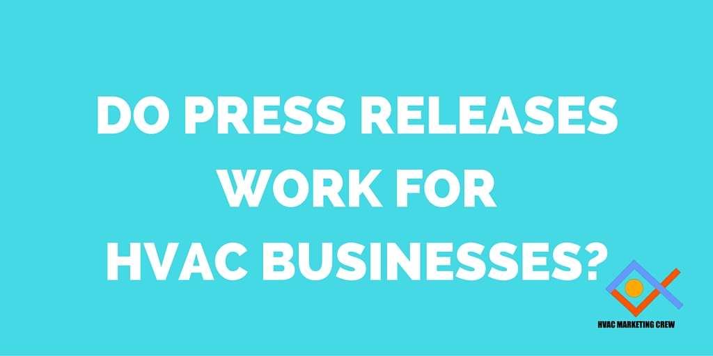 Do Press Releases Work for HVAC Businesses?