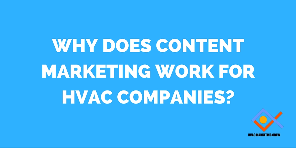 Why Does Content Marketing Work for HVAC Companies